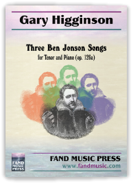 Higginson: Three Ben Jonson Songs